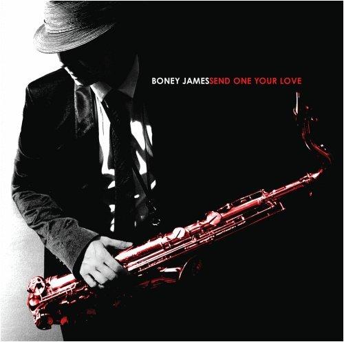 Boney James - Send One Your Love - Zortam Music