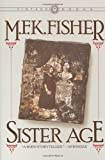Sister Age (0394723856) by Fisher, M.F.K.