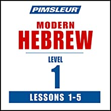 Pimsleur Hebrew Level 1 Lessons 1-5: Learn to Speak and Understand Hebrew with Pimsleur Language Programs Audiobook by  Pimsleur Narrated by  Pimsleur
