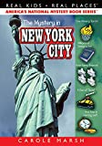The Mystery in New York City (Real Kids, Real Places) (Carole Marsh Mysteries Ser)