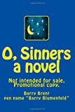 img - for O, Sinners: Not for sale. Promotional copy. book / textbook / text book