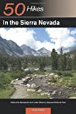 Search : Explorer's Guide 50 Hikes in the Sierra Nevada: Hikes and Backpacks from Lake Tahoe to Sequoia National Park (Explorer's 50 Hikes)