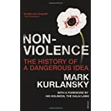 Nonviolence: The History of a Dangerous Ideaby Mark Kurlansky