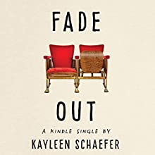 Fade Out Audiobook by Kayleen Schaefer Narrated by Teri Clark Linden