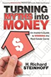 img - for Turning Myths into Money: An Insiders Guide to Winning the Real Estate Game book / textbook / text book