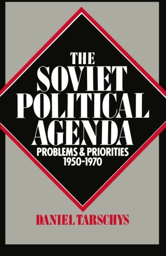 The Soviet Political Agenda: Problems and Priorities, 1950-1970