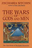 The Wars of Gods and Men (Book III) (Earth Chronicles) (0939680904) by Sitchin, Zecharia