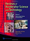img - for Reviews of Accelerator Science and Technology: Medical Applications of Accelerators book / textbook / text book