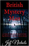 img - for The British Mystery Man: #1 True Murder Mystery Novella from England book / textbook / text book