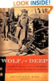 Wolf of the Deep: Raphael Semmes and the Notorious Confederate Raider CSS Alabama