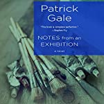 Notes from an Exhibition: A Novel | Patrick Gale