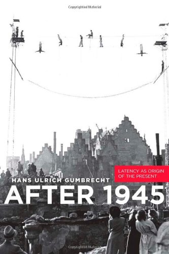 After 1945: Latency as Origin of the Present