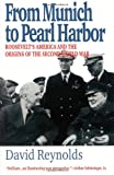 From Munich to Pearl Harbor: Roosevelts America and the Origins of the Second World War (American Ways Series)