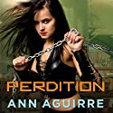Perdition: Dred Chronicles, Book 1 Audiobook by Ann Aguirre Narrated by Kate Reading
