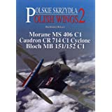 Morane MS 406 C, Caudron CR 714 C1, Cyclone Bloch MB 151/152 C1 (Polish Wings)