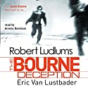 Robert Ludlum's The Bourne Deception Audiobook by Eric Van Lustbader, Robert Ludlum Narrated by Jeremy Davidson