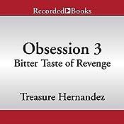 Obsession 3: Bitter Taste of Revenge | [Treasure Hernandez]