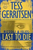 Last to Die: A Rizzoli & Isles Novel (0345515633) by Gerritsen, Tess