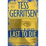 Last to Die (with bonus short story John Doe): A Rizzoli & Isles Novel (Rizzoli & Isles Novels) ~ Tess Gerritsen