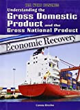 Understanding the Gross Domestic Product and the Gross National Product (Real World Economics)