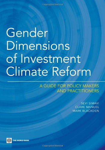 Gender Dimensions of Investment Climate Reform: A Guide for Policy Makers and Practitioners