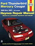 Ford Thunderbird and Mercury Cougar (1989-97) Automotive Repair Manual (Haynes Automotive Repair Manuals) Ken Freund