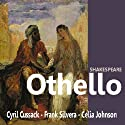 Othello (Dramatised) (       UNABRIDGED) by William Shakespeare Narrated by Cyril Cussack, Frank Silvera, Celia Johnson