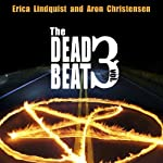 The Dead Beat: Volume 3 (       UNABRIDGED) by Erica Lindquist, Aron Christensen Narrated by Daniel Dorse