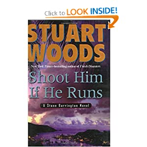 Shoot Him If He Runs - Stuart Woods