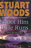 Stuart Woods Shoot Him If He Runs (Stone Barrington Novels)