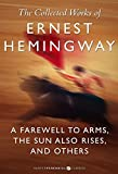 The Collected Works of Ernest Hemingway: A Farewell to Arms, The Sun Also Rises: Nine-Book Bundle