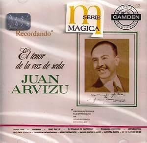 Juan Arvizu El Tenor De La Voz De Seda