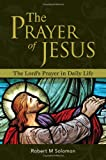 The Prayer of Jesus - The Lord's Prayer in Daily Life