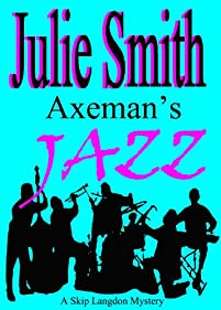 Axeman's Jazz: A Female Sleuth, A Serial Killer, An Offbeat New Orleans Setting by Julie Smith ebook deal