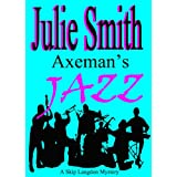 Axeman's Jazz: A Female Cop, an Obsessed Killer, an Offbeat New Orleans Setting; Skip Langdon Mystery #2 (The Skip Langdon Series) ~ Julie Smith