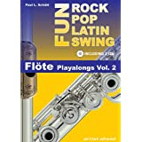 "Rock Pop Latin Swing Fun: Fl�te Playalongs Vol. 2 (inkl. 2 Audio-CDs)von ""Paul Sch�tt"""