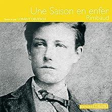 Une saison en enfer   Livre audio Auteur(s) : Arthur Rimbaud Narrateur(s) : Lorànt Deutsch