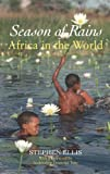 "Stephen Ellis, ""Season of Rains: Africa in the world"" (Hurst, 2011 )"