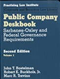 Public Company Deskbook: Sarbanes-Oxley and Federal Governance Requirements (3 Volume Set)
