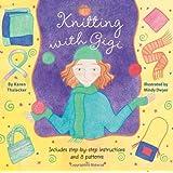Knitting with Gigiby Karen Thalacker
