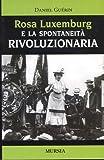 Rosa Luxemburg e la spontaneità rivoluzionaria (8842542296) by Daniel Guérin