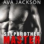 Stepbrother Master | Ava Jackson