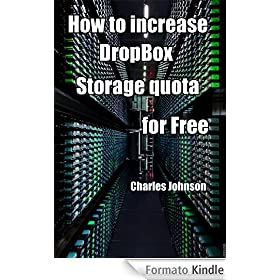 How to increase DropBox Storage Quota for FREE. (English Edition)