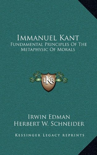 Immanuel Kant: Fundamental Principles of the Metaphysic of Morals