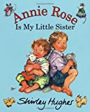 Annie Rose Is My Little Sister (0099408562) by Shirley Hughes