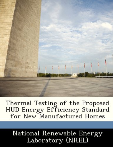 Thermal Testing of the Proposed HUD Energy Efficiency Standard for New Manufactured Homes