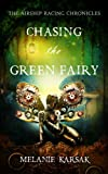 Chasing the Green Fairy: The Airship Racing Chronicles