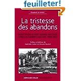 La tristesse des abandons - Élisabeth Schmidt: Souvenirs d'une femme pasteur dans la guerre d'Algérie, 1958-1963...