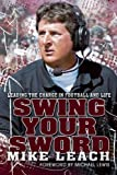 img - for Swing Your Sword: Leading the Charge in Football and Life book / textbook / text book
