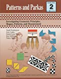 img - for Patterns and Parkas - Teacher Resource: Investigating Geometric Principles, Shapes, Patterns, and Measurement (Math in a Cultural Context) book / textbook / text book